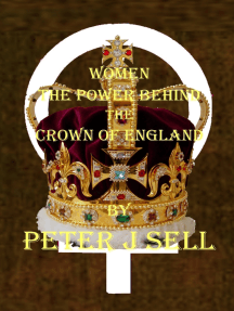Women the Power Behind the Crown of England