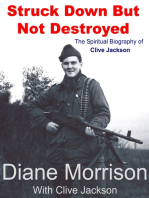 Struck Down But Not Destroyed - The Spiritual Biography of Clive Jackson
