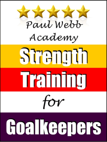 Paul Webb Academy: Strength Training for Goalkeepers [Football | Soccer Series]