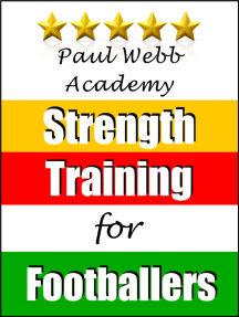 Paul Webb Academy: Strength Training for Footballers [Football | Soccer Series]