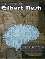 The Epic of Gilbert Mesh