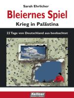 Bleiernes Spiel - Krieg in Palästina