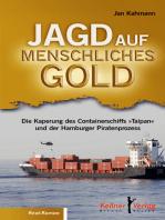 Jagd auf menschliches Gold