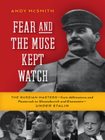 Fear and the Muse Kept Watch: The Russian Masters—from Akhmatova and Pasternak to Shostakovich and Eisenstein—Under Stalin
