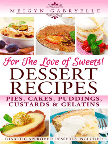 Dessert Recipes: For the Love of Sweets! Diabetic Approved Recipes Included!