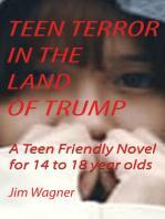 Teen Terror in the Land of Trump
