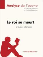 Le roi se meurt d'Eugène Ionesco (Analyse de l'oeuvre)
