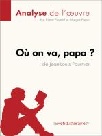 Où on va, papa? de Jean-Louis Fournier (Analyse de l'oeuvre)