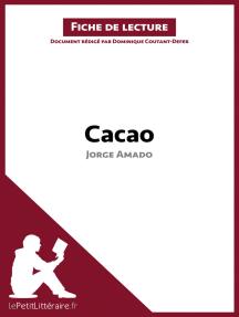 Cacao de Jorge Amado (Fiche de lecture): Résumé complet et analyse détaillée de l'oeuvre