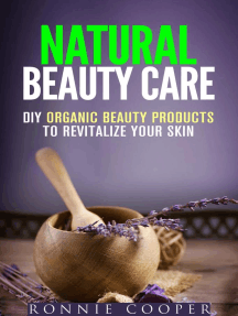 Natural Beauty Care: DIY Organic Beauty Products to Revitalize Your Skin: DIY Beauty Products