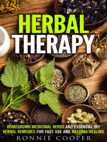 Herbal Therapy: Homegrown Medicinal Herbs and Essential DIY Herbal Remedies for Fast Use and Natural Healing: DIY Medicinal Herbs