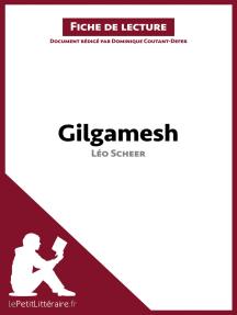 Gilgamesh de Léo Scheer (Fiche de lecture): Résumé complet et analyse détaillée de l'oeuvre
