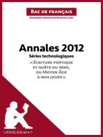 """Annales 2012 Séries technologiques """"Écriture poétique et quête du sens, du Moyen Âge à nos jours"""" (Bac de français)"""