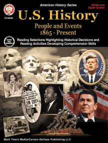 U.S. History, Grades 6 - 12: People and Events 1865-Present