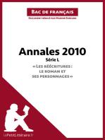 """Annales 2010 Série L - """"Les réécritures : le roman et ses personnages"""" (Bac de français): Réussir le bac de français"""