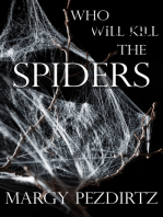Who Will Kill the Spiders?