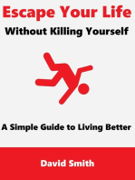Escape Your Life Without Killing Yourself