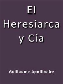El heresiarca y cia