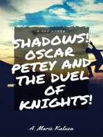 Shadows! Oscar Petey and the Duel of Knights