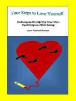 Four Steps to Love Yourself. Techniques to Improve Your Own Psychological Well-Being