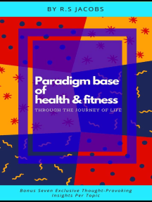 Paradigm Base of Health & Fitness Through The Journey of Life
