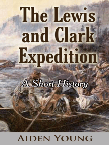 The Lewis and Clark Expedition: A Short History