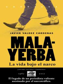 Malayerba: La vida bajo el narco