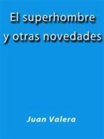 El superhombre y otras novedades