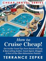 How to Cruise Cheap! (Cheap Travel Series Volume 1)