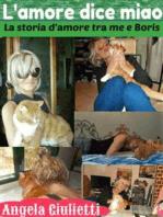 L'amore dice miao- la storia d'amore tra me e Boris