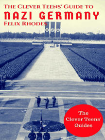 The Clever Teens' Guide to Nazi Germany: The Clever Teens' Guides, #4