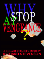 Why Stop at Vengeance?
