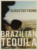 Brazilian Tequila: A Journey into the Interior