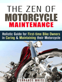 The Zen of Motorcycle Maintenance: Holistic Guide for First-Time Bike Owners in Caring & Maintaining Their Motorcycle: Motorcycle Guide