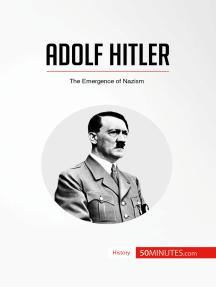 Adolf Hitler: The Emergence of Nazism