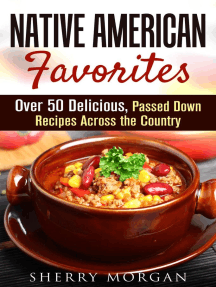 Native American Favorites: Over 50 Delicious, Passed Down Recipes Across the Country: Authentic Meals