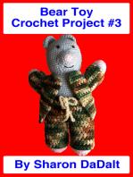 Bear Toy Crochet Project #3