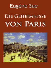 Die Geheimnisse von Paris: historischer Roman