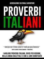 Proverbi Italiani: I migliori proverbi italiani, divisi per regione, nella lingua dialettale e con il loro significato