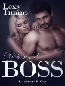 Chi è ora il Boss: L'Assistente del Capo