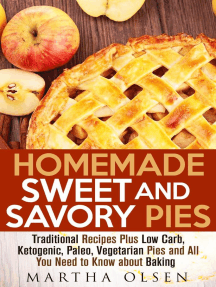 Homemade Sweet and Savory Pies: Traditional Recipes Plus Low Carb, Ketogenic, Paleo, Vegetarian Pies and All You Need to Know about Baking: Homemade Cooking