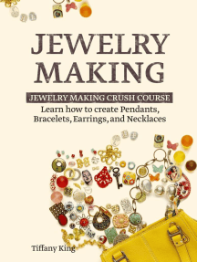 Jewelry Making: Learn How to Make Pendants, Bracelets, Earrings and Necklaces - Jewelry Making Crush Course