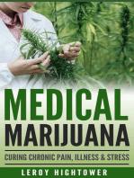 Medical Marijuana: Curing Chronic Pain, Illness and Stress