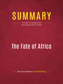 Summary: The Fate of Africa: Review and Analysis of Martin Meredith's Book