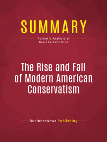 Summary: The Rise and Fall of Modern American Conservatism: Review and Analysis of David Farber's Book
