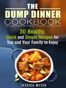 The Dump Dinner Cookbook: 30 Healthy, Quick and Simple Recipes for You and Your Family to Enjoy: Dump Dinner