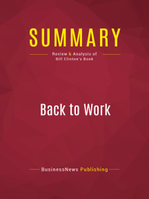 Summary: Back to Work: Review and Analysis of Bill Clinton's Book