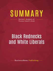 Summary: Black Rednecks and White Liberals: Review and Analysis of Thomas Sowell's Book