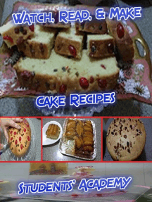 Watch, Read, & Make: Cake Recipes