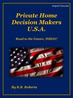 Private Home Decision Makers U.S.A. - Road The Future, TODAY! [Original Transcript)